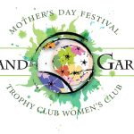 Mother's Day Art And Garden Festival (Trophy Club, TX) – Call For Artists
